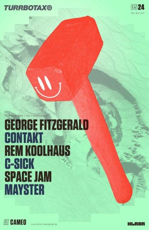 TURRBOTAX® w/ George Fitzgerald (Hotflush / Aus / ManMakeMusic)